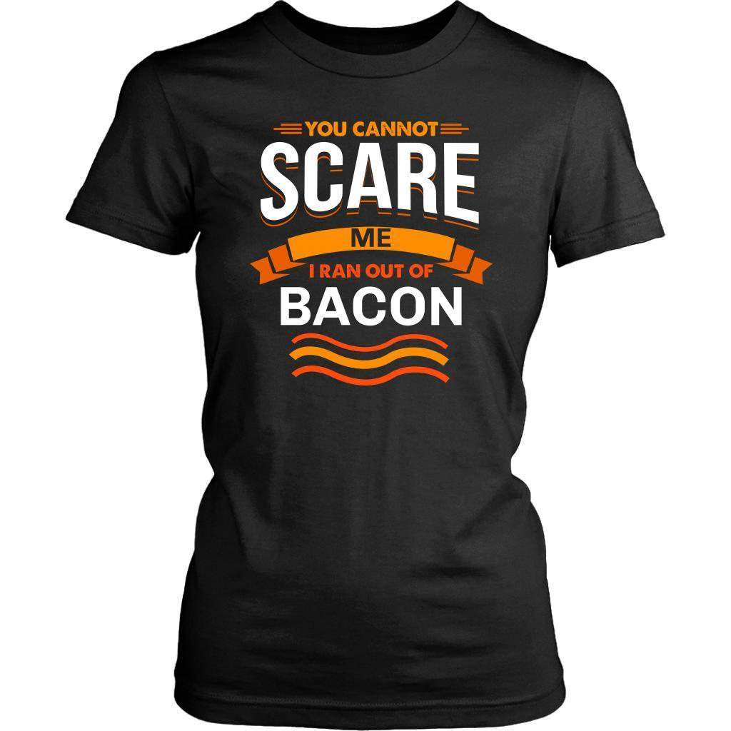 You Cannot Scare Me I Ran Out Of Bacon BBQ Funny Gifts Gag T-Shirt For Women-NeatFind.net