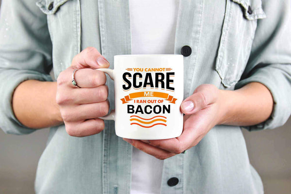 You Cannot Scare Me I Ran Out Of Bacon BBQ Funny Gifts White 11oz Coffee Mug-NeatFind.net