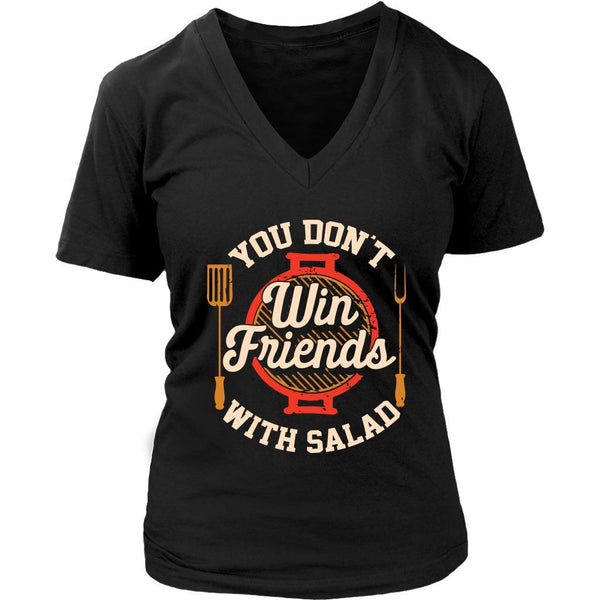 You Dont Win Friends With Salad BBQ Cool Funny Gift Gag V-Neck T-Shirt For Women-NeatFind.net