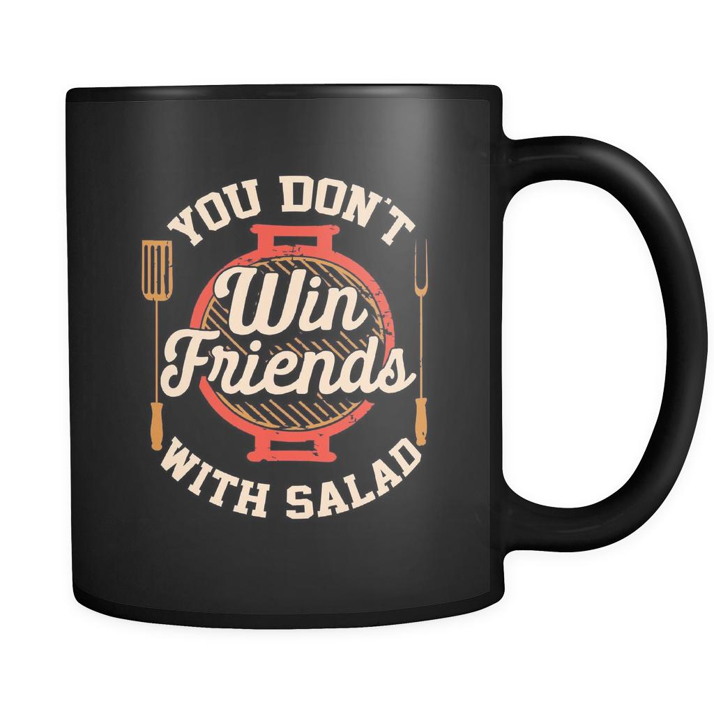 You Dont Win Friends With Salad BBQ Cool Funny Gifts Black 11oz Coffee Mug-NeatFind.net