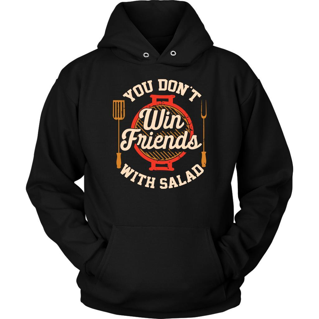 You Dont Win Friends With Salad BBQ Cool Funny Gifts Gag Unisex Hoodie-NeatFind.net