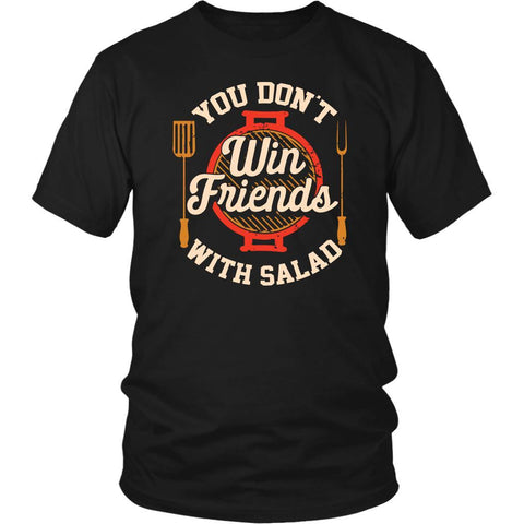 You Dont Win Friends With Salad BBQ Cool Funny Gifts Gag Unisex T-Shirt-NeatFind.net