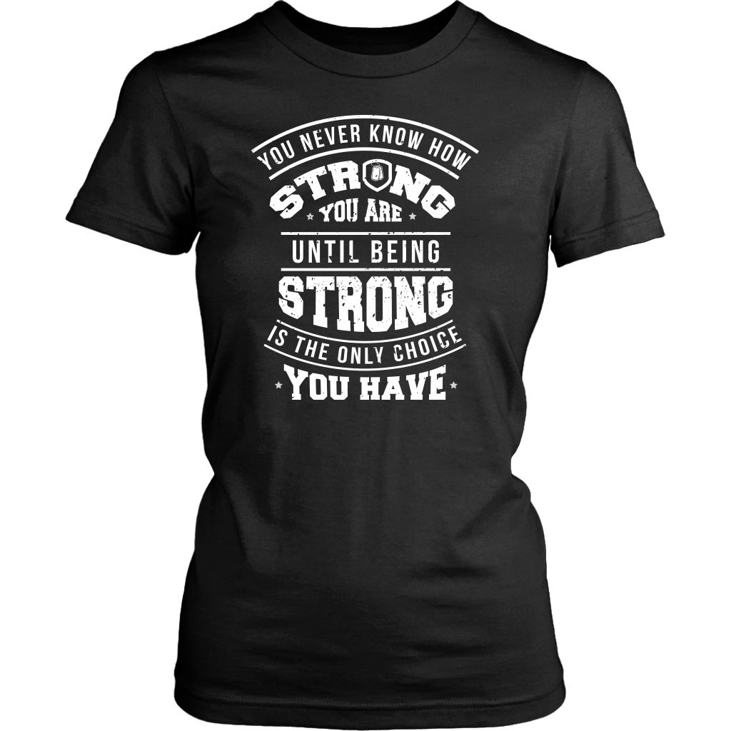 You Never Know How Strong You Are Until Being Strong Is The Only Choice You Have Patriotic USA Military Women T-Shirt For Women-NeatFind.net