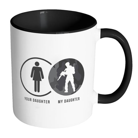 Your Daughter My Military Daughter Cool Funny Awesome Patriotic USA Military Women 11oz Accent Coffee Mug (7 Colors)-NeatFind.net