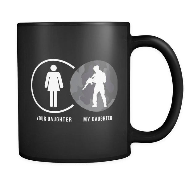 Your Daughter My Military Daughter Cool Funny Awesome Patriotic USA Military Women Black 11oz Coffee Mug-NeatFind.net