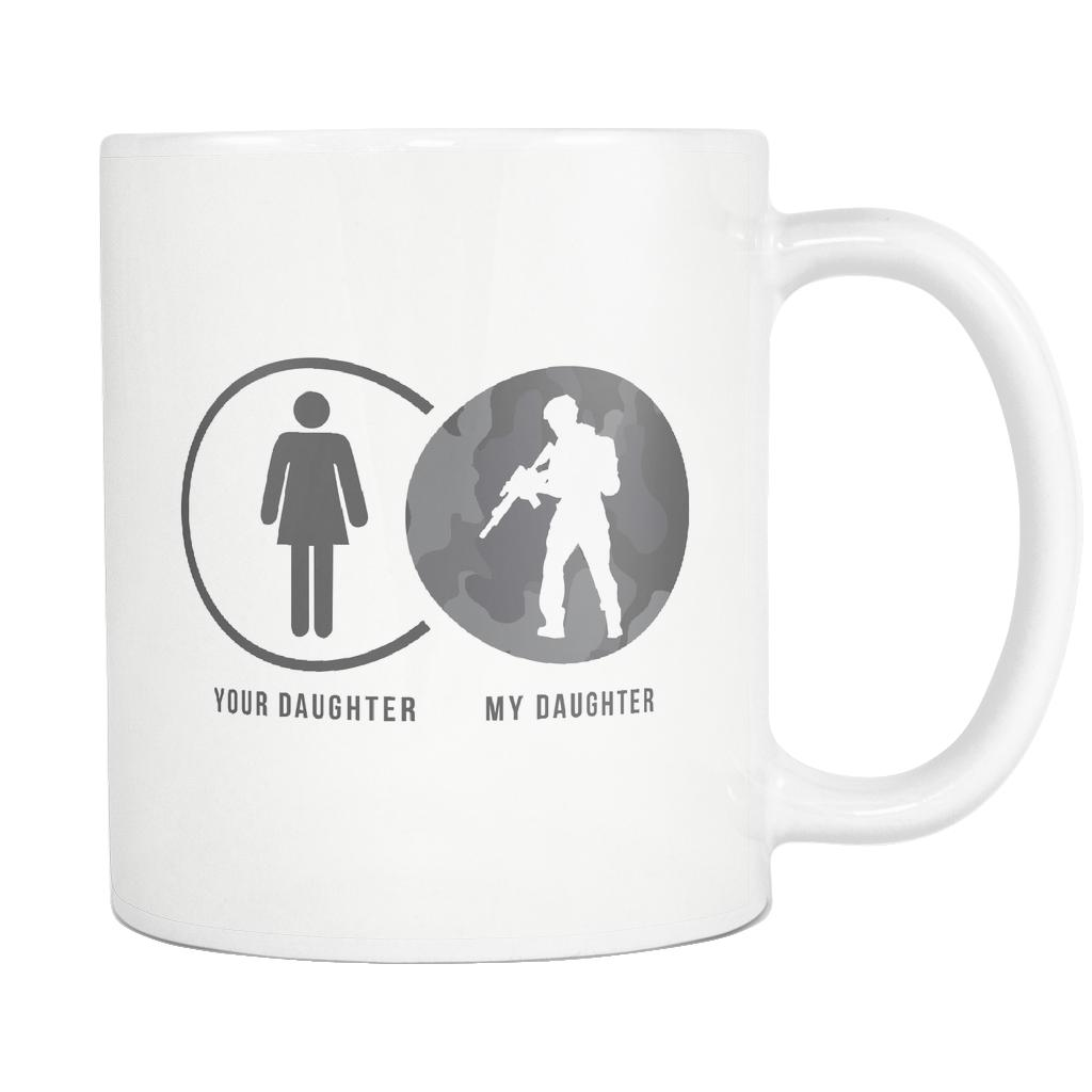 Your Daughter My Military Daughter Cool Funny Awesome Patriotic USA Military Women White 11oz Coffee Mug-NeatFind.net