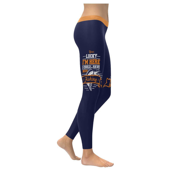 You're Lucky I'm Here I Could Have Been Fishing Low Rise Leggings For Women (3 colors)-NeatFind.net