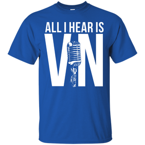 All I Hear Is Vin T Shirt, Hoodies, Tank Top - Teemisa