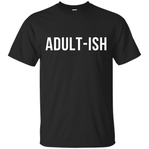 Adult-ish t-shirt, hoodies, tank top - Teemisa