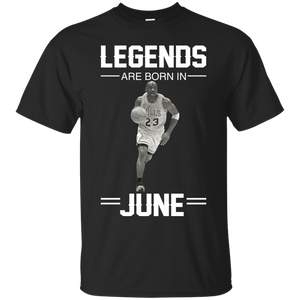 Michael Jordan: Legends Are Born In June T-Shirts & Hoodies - Teemisa
