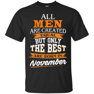 John Cena: All Men Are Created Equal But Only The Best Are Born In November T-Shirts - Teemisa
