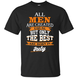 John Cena: All Men Are Created Equal But Only The Best Are Born In July T-Shirts - Teemisa