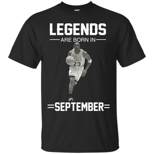 Michael Jordan: Legends Are Born In September T-Shirts & Hoodies - Teemisa
