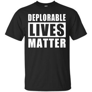 Deplorable Lives Matter - Proud to be Deplorable Shirt. - Teemisa