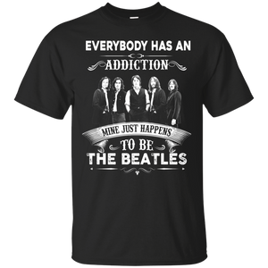 Everybody Has An Addiction Mine Just Happens To Be The Beatles T-Shirts, Sweater - Teemisa