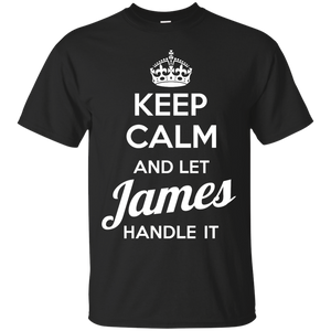 Name Shirts: Keep calm and let James handle it - Teemisa