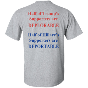Half of Trump's Supporters are Deplorable, Hillary's Supporters are Deportable T-Shirts - Teemisa