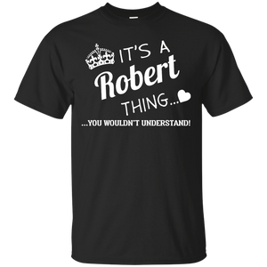 Name Shirts: It's a Robert thing, you wouldn't understand - Teemisa