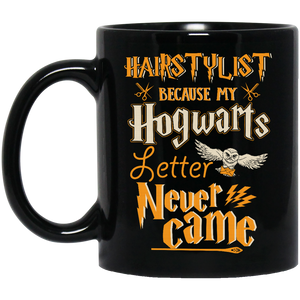 Hairstylist Because My Hogwarts Letter Never Came Coffee Mug - Teemisa
