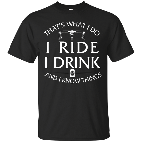 Cycling Shirs: That's What I Do I Ride I Drink and I Know Things White vs