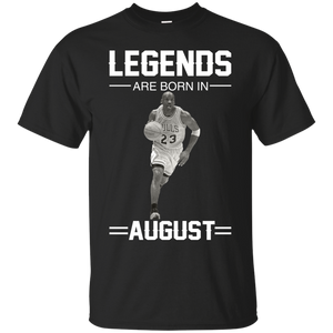 Michael Jordan: Legends Are Born In August T-Shirts & Hoodies - Teemisa