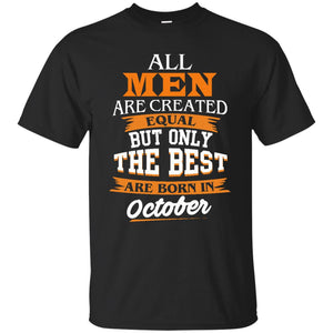 John Cena: All Men Are Created Equal But Only The Best Are Born In October T-Shirts - Teemisa