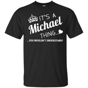 Name Shirts: It's a Michael thing, you wouldn't understand - Teemisa
