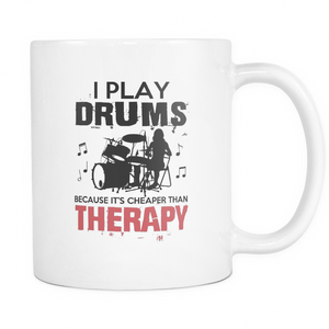I Play Drums Because It's Cheaper than Therapy Mug - Teemisa