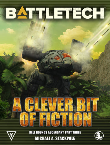 BattleTech: A Clever Bit of Fiction by Michael A. Stackpole