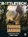 BattleTech: Finding Jardine (Forgotten Worlds, Part Two)