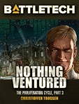 BattleTech: Nothing Ventured (Proliferation Cycle #3)