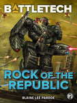 BattleTech: Rock of the Republic (A BattleTech Novella)