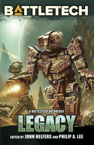 BattleTech: Legacy (BattleTech Anthology Vol. 7)