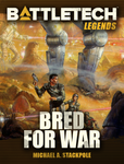 BattleTech Legends: Bred for War by Michael A. Stackpole