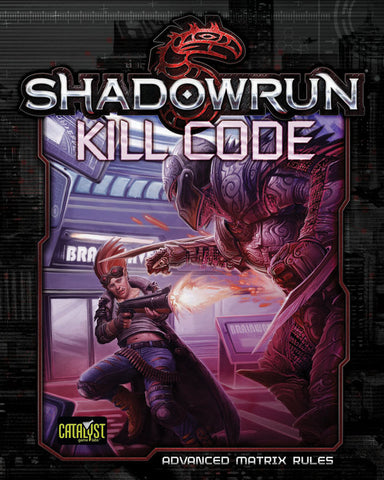 Shadowrun: Kill Code (Advanced Matrix Rules) (PDF Only)