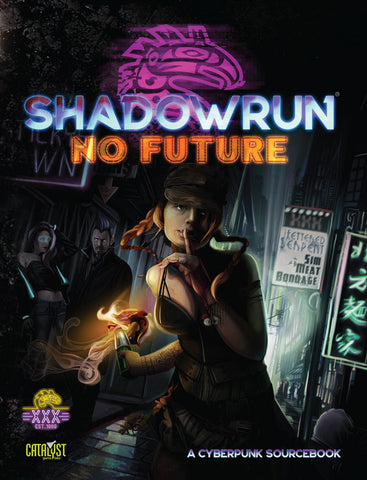 Shadowrun: No Future (A Cyberpunk Sourcebook) (PDF Only)