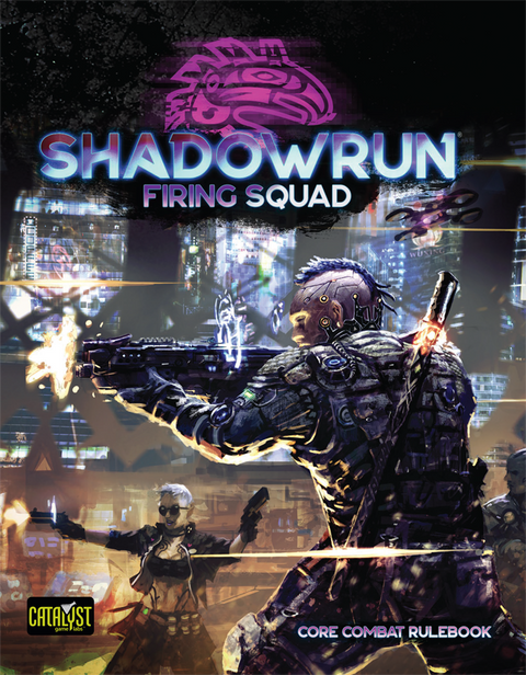 Shadowrun Firing Squad -  Catalyst Game Labs