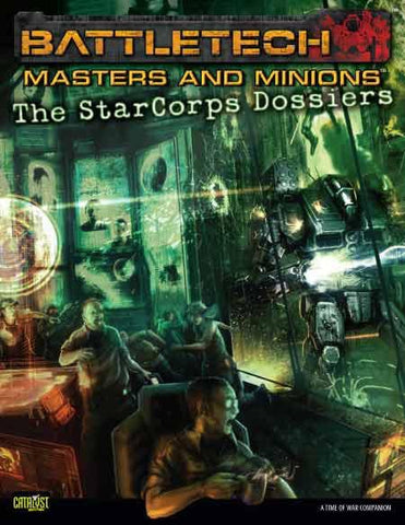 BattleTech: Masters & Minions: The StarCorps Dossiers