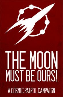 Cosmic Patrol: The Moon Must Be Ours! (Book & PDF Combo)