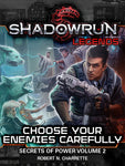 Shadowrun Legends: Choose Your Enemies Carefully (Secrets of Power Trilogy, Volume 2)