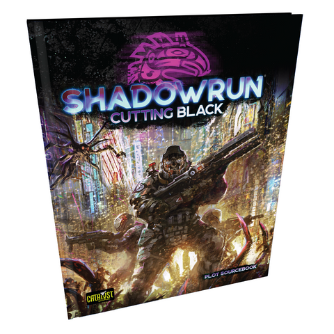 Cutting Black: Shadowrun RPG -  Catalyst Game Labs