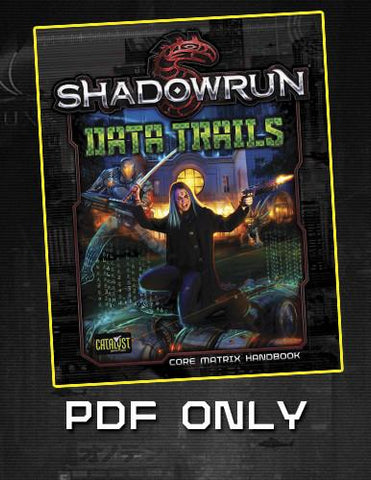 Shadowrun: Data Trails (free PDF with Book purchase)