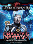 Shadowrun: Drawing Destiny (A Sixth World Tarot Anthology)