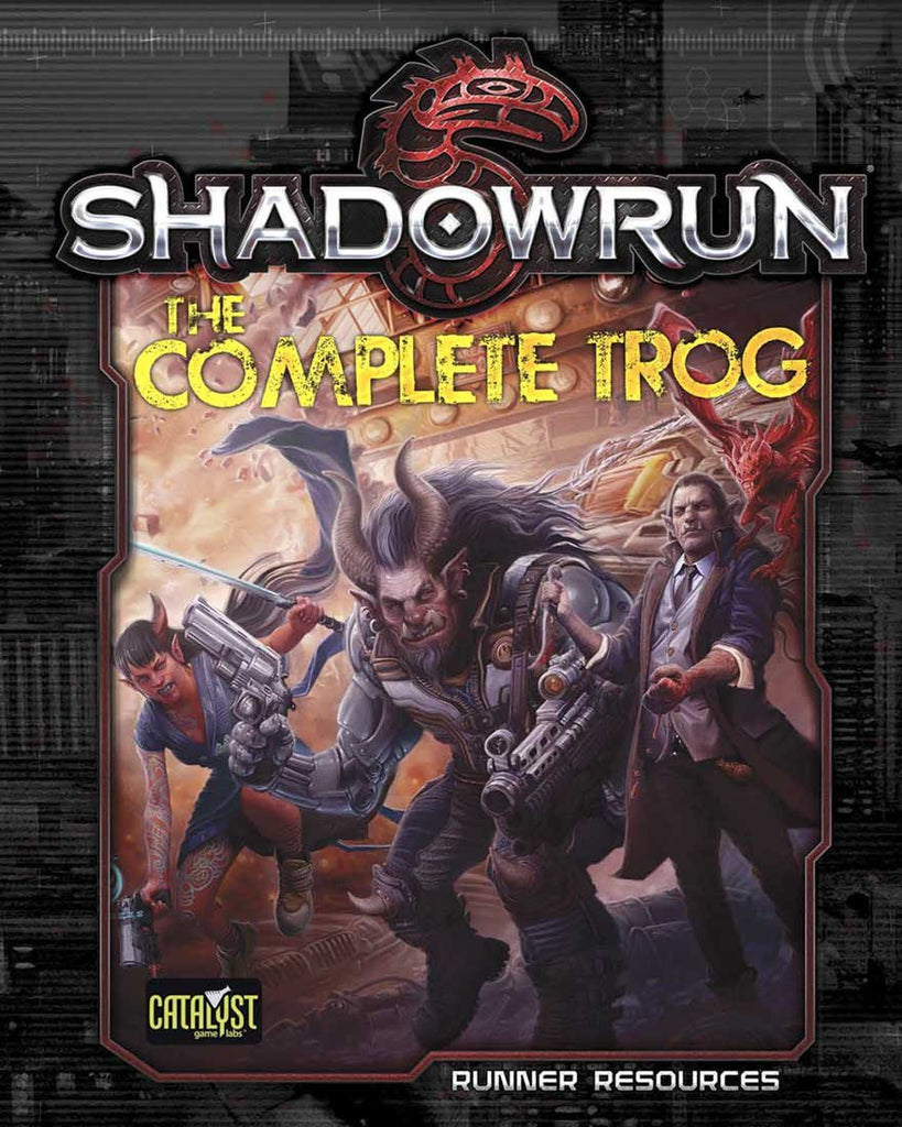The Complete Trog: Shadowrun RPG  -  Catalyst Game Labs
