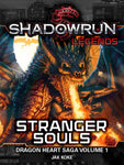 Shadowrun Legends: Stranger Souls (The Dragon Heart Saga, Volume 1)