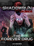 Legends: The Forever Drug