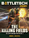 Battletech Legends: The Killing Fields (The Capellan Solution, Volume Two) by Loren L. Coleman