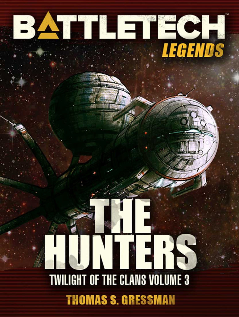 BattleTech Legends: The Hunters (Twilight of the Clans Vol 3)