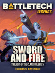Legends: Sword and Fire (Twilight of the Clans Vol 5)