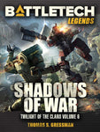 Legends: Shadows of War (Twilight of the Clans Vol 6)